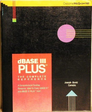 9780078810121: dBase III Plus: The Complete Reference