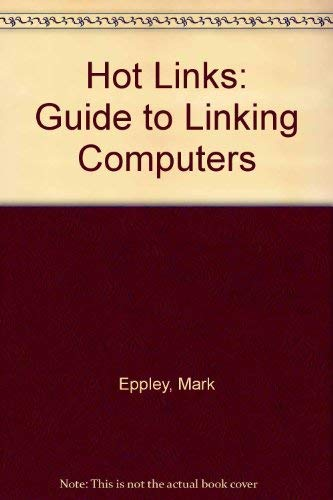 9780078810206: Hot Links: The Guide to Linking Computers/Book and Disk
