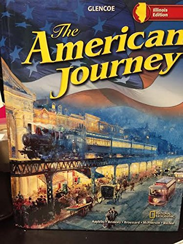 Glencoe The American Journey, Illinois Edition (0078810868) by Appleby; Brinkley; Broussard; McPherson; Ritchie