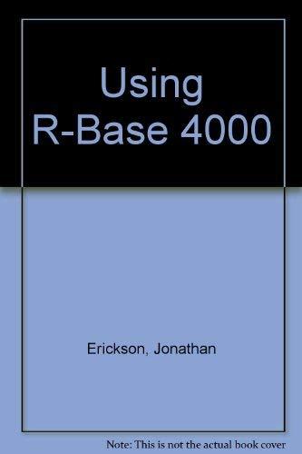 9780078811715: Using R:Base 4000