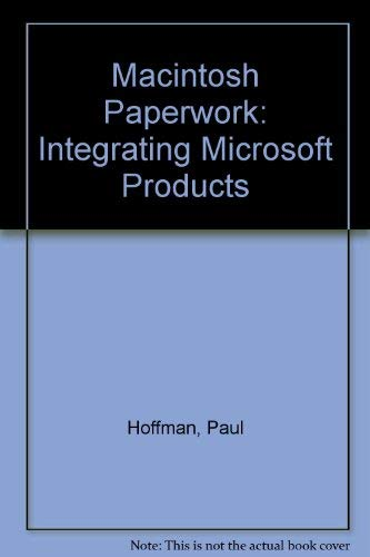 Macintosh Paperwork: Integrating Microsoft Products (0078811910) by Hoffman, Paul