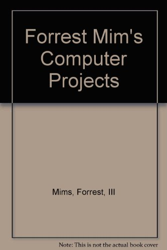 Forrest Mims's computer projects (0078811937) by Forrest M Mims