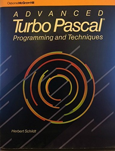 9780078812200: Advanced Turbo Pascal: Programming & techniques