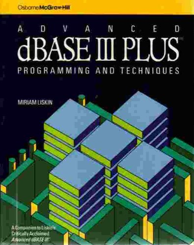 9780078812491: Advanced dBase III Plus: Programming and Techniques