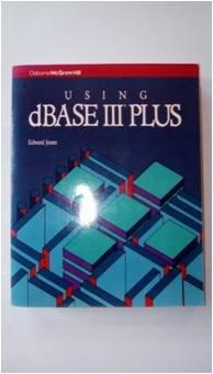 9780078812521: Using dBASE III Plus