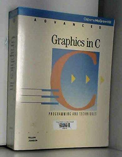 9780078812576: Advanced Graphics in C: Programming and Techniques