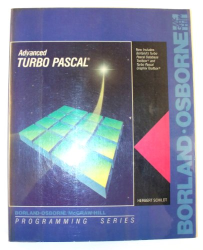 Advanced Turbo Pascal: Now Includes Borland's Turbo Pascal Database Toolbox and Turbo Pascal ...