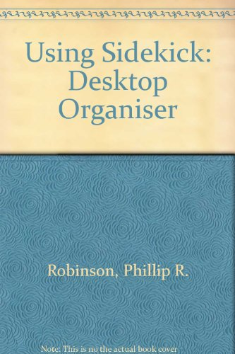 9780078812965: Using Sidekick: Desktop Organiser (Borland-Osborne/McGraw-Hill business series)