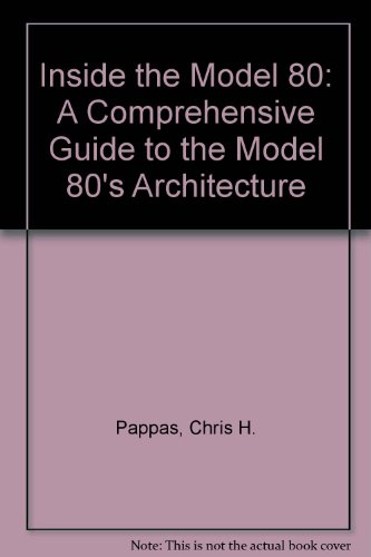 9780078813115: Inside the Model 80: A Comprehensive Guide to the Model 80's Architecture