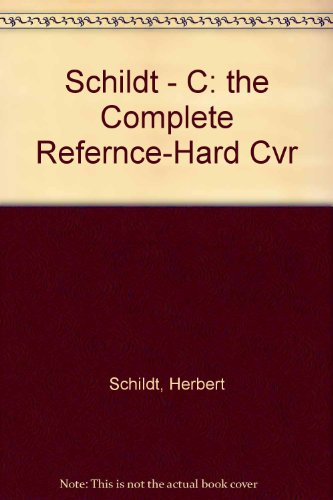 9780078813139: Schildt - C: the Complete Refernce-Hard Cvr