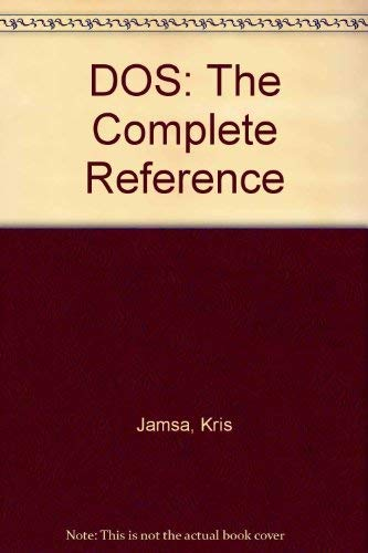 DOS: The Complete Reference: Jamsa, Kris A.