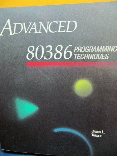 9780078813429: Advanced 80386 Programming Techniques