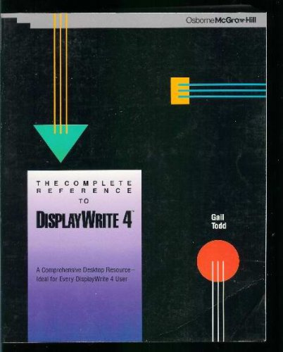 9780078813443: Displaywrite 4: The Complete Reference