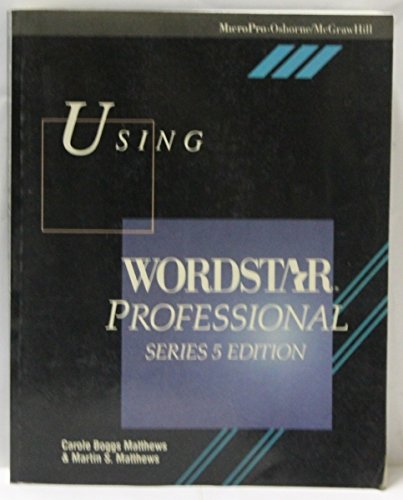 9780078814662: Using Wordstar Professional: Series 5 Edition