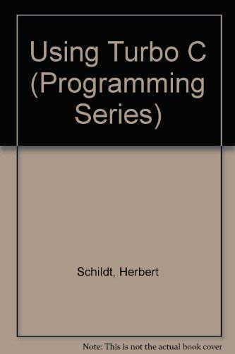 9780078814761: Using Turbo C (Programming Series)