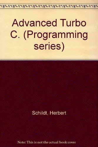 9780078814792: Advanced Turbo C (Borland-Osborne/Mcgraw-Hill Programming Series)