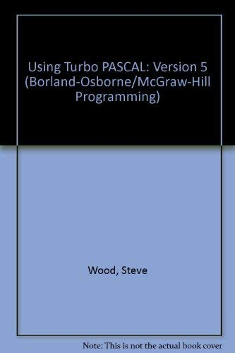 9780078814969: Using Turbo Pascal Version 5 (Programming Series)