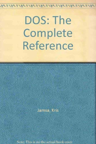 DOS: The Complete Reference: Jamsa, Kris