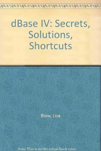 9780078815157: dBASE IV: Secrets Solutions Shortcuts