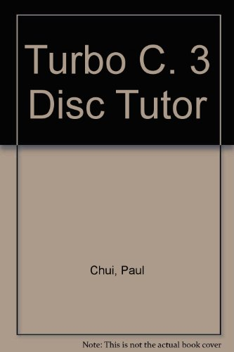 Turbo C ++ DiskTutor: Voss, Greg and Chui, Paul