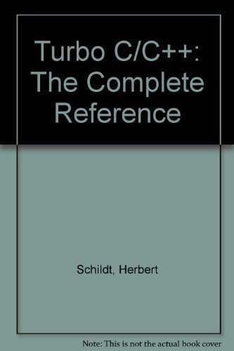 9780078815355: Turbo C/C++: The Complete Reference (Borland-Osborne/McGraw-Hill programming series)