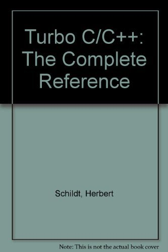 9780078815355: Turbo C/C++: The Complete Reference (Borland-Osborne/McGraw-Hill programming series)