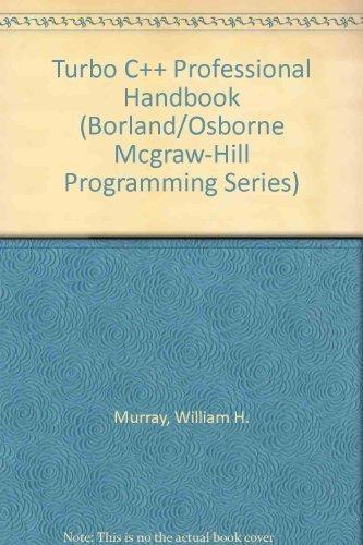 9780078815980: Turbo C++ Professional Handbook (Borland/Osborne Mcgraw-Hill Programming Series)