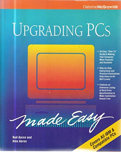9780078816529: Upgrading PCs Made Easy/Covers All IBM & Compatible PCs