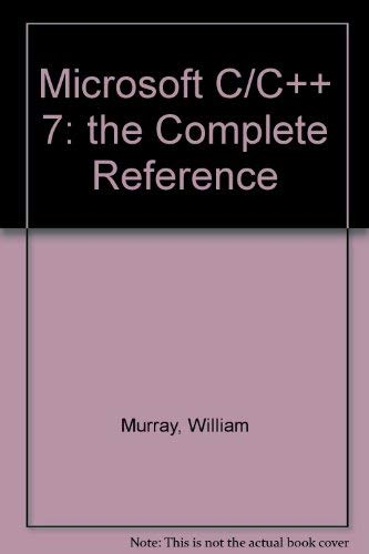9780078816642: Microsoft C/C++ 7: The Complete Reference