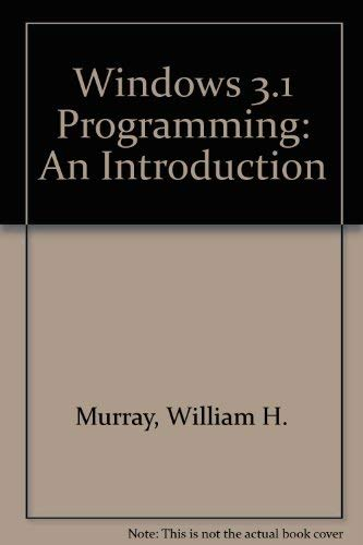 Windows 3.1 Programming/Book and Disk (0078818559) by William H. Murray; Chris H. Pappas