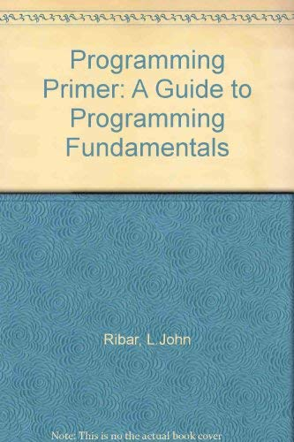 9780078819995: The Programming Primer: A Guide to Programming Fundamentals