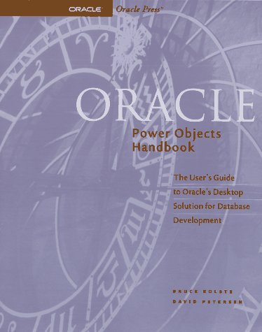 9780078820892: Oracle Power Objects Handbook/the User's Guide to Oracle's Desktop Solution for Database Development: The User's Guide to Oracle's Desktop Solution for Database Development (Oracle Series)