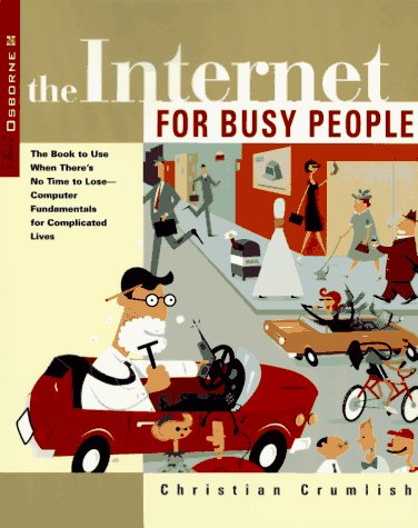 9780078821080: The Internet for Busy People (Busy people series)