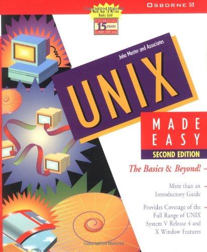 UNIX Made Easy: The Basics & Beyond!: John Muster