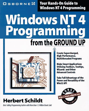 Windows Nt 4 Programming from the Ground Up (007882298X) by Herbert Schildt