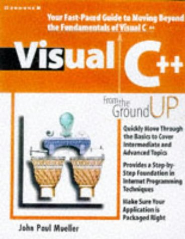 9780078823077: Visual C++ from the Ground Up
