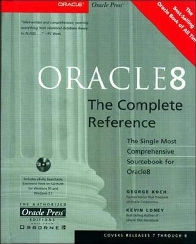 Oracle 8 : The Complete Reference: Kevin Loney; George