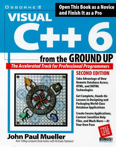Visual C++ 6 from the Ground Up: Mueller, John Paul