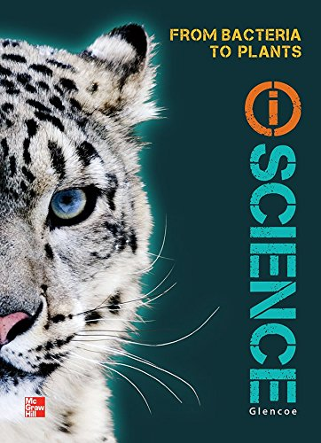 9780078880148: Glencoe Life iScience Module G: From Bacteria to Plants, Grade 7, Student Edition (GLEN SCI: FROM BACTERIA TO PLT)