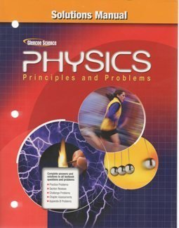 9780078881800: 2009 Glencoe Physics Solution Manual (Principles and Problems) (Paperback)