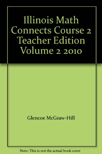 9780078883316: Illinois Math Connects Course 2 Teacher Edition Volume 2 2010