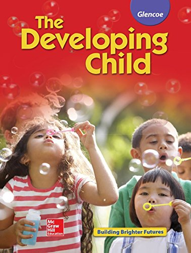 9780078883606: The Developing Child Student Edition