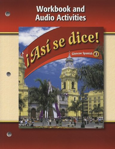 9780078883828: Asi Se Dice!, Volume 2: Workbook And Audio Activities (Glencoe Spanish) (Spanish Edition)
