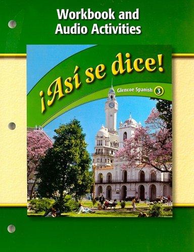 9780078883958: Asi Se Dice! Workbook and Audio Activities (Glencoe Spanish)
