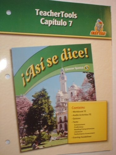 9780078884030: Asi se dice: Capitulo 7 TeacherTools (Glencoe Spanish 3)
