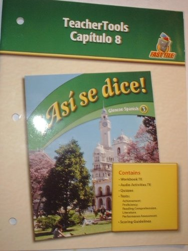 9780078884047: Asi se dice: Capitulo 8 TeacherTools (Glencoe Spanish 3)