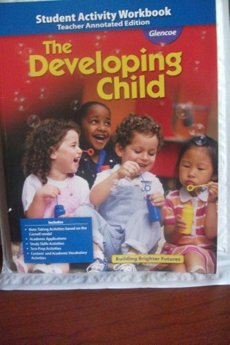 9780078884344: The Developing Child, Student Activity Workbook, Teacher Annotated Edition