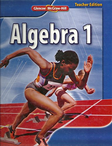 Glencoe McGraw Hill Algebra 1, Teacher Edition: Carter, John A.; Cuevas, Gilbert J.; Holliday, ...