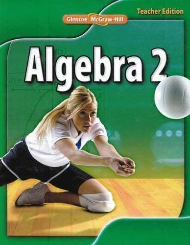 9780078884832: Glencoe Algebra 2, Teacher Edition