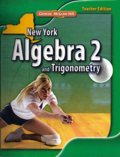 9780078885013: Algebra 2 and Trigonometry New York TEACHER EDITION (Glencoe McGraw-Hill)
